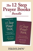 The 12 Step Prayer Book Volume 1 & The 12 Step Prayer Book Volume 2: A collection of 12 Step Prayer Books Volume 1 and 2 by Bill P.