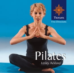 Book Pilates (Thorsons First Directions) by Lesley Ackland