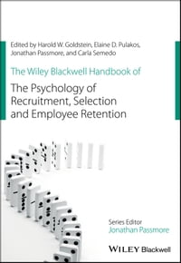 The Wiley Blackwell Handbook of the Psychology of Recruitment, Selection and Employee Retention
