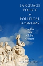 Language Policy and Political Economy: English in a Global Context