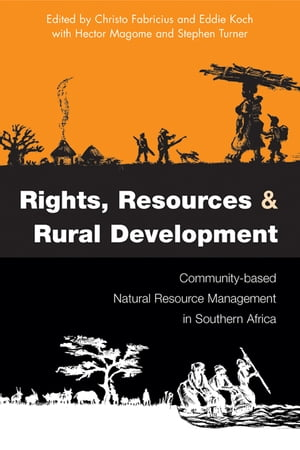 Rights Resources and Rural Development Community-based Natural Resource Management in Southern Africa