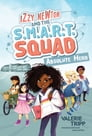Izzy Newton and the S.M.A.R.T. Squad: Absolute Hero Cover Image