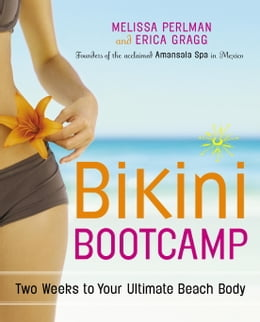 Book Bikini Bootcamp: Two Weeks to Your Ultimate Beach Body by Melissa Perlman
