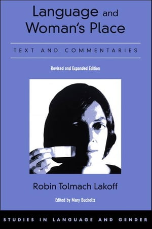 Language and Woman's Place Text and Commentaries