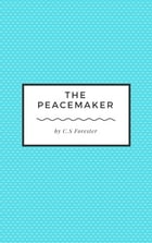 The Peacemaker by C.S Forester