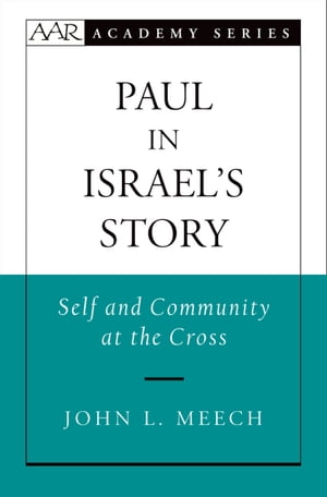 Paul in Israel's Story Self and Community at the Cross