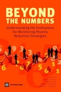 Beyond the Numbers: Understanding the Institutions for Monitoring Poverty Reduction Strategies