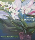 In Faith, Still Growing