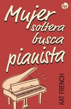 Mujer soltera busca pianista by Kat French