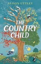 The Country Child by Alison Uttley