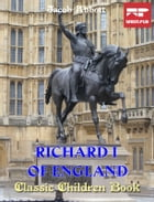 Richard I of England: Classic Children Book by Jacob Abbott