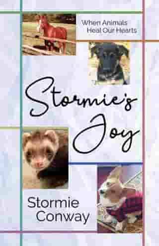 Stormie's Joy: When Animals Heal Our Hearts