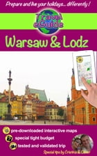 Travel eGuide: Warsaw & Lodz: Discover two beautiful cities, full of history and culture! by Olivier Rebiere
