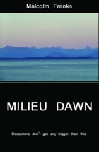 Milieu Dawn by Malcolm Franks