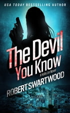 The Devil You Know by Robert Swartwood