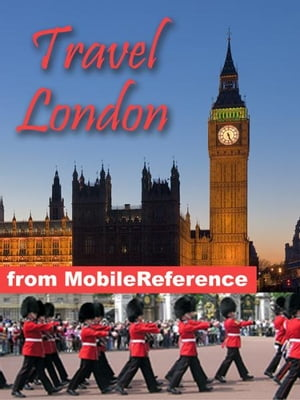 Travel London, England, Uk: Illustrated City Guide And Maps. (Mobi Travel)