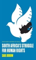 South Africa's Struggle for Human Rights by Saul Dubow