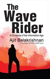 The Wave Rider: A Chronicle of the Information Age