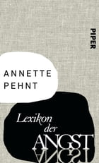 Lexikon der Angst by Annette Pehnt