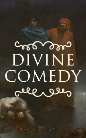 Divine Comedy: All 3 Books in One Edition – Inferno, Purgatorio & Paradiso