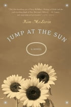 Jump at the Sun: A Novel by Kim McLarin