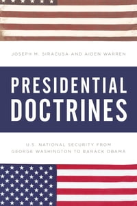 Presidential Doctrines: U.S. National Security from George Washington to Barack Obama