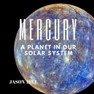 Mercury: A Planet in our Solar System