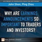 Why Are Earnings Announcements So Important to Traders and Investors? by John Shon