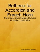 Bethena for Accordion and French Horn - Pure Duet Sheet Music By Lars Christian Lundholm by Lars Christian Lundholm