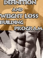 Definition and Weight Loss Building Program by Muscle Trainer