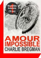 Amour impossible by Charlie BREGMAN
