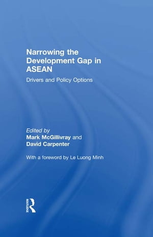 Narrowing the Development Gap in ASEAN Drivers and Policy Options