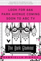 The Dark Glamour: A 666 Park Avenue Novel