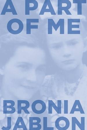 A Part of Me by Bronia Jablon