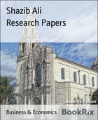 Research Papers: Business Research by Shazib Ali