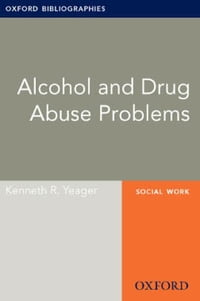 Alcohol and Drug Abuse Problems: Oxford Bibliographies Online Research Guide