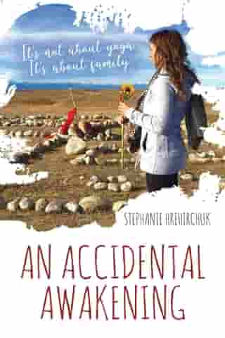 An Accidental Awakening: It's not about yoga; It's about family