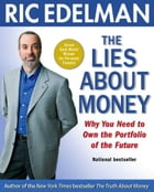 The Lies About Money: Achieving Financial Security and True Wealth by Avoiding the Lies Others Tell…