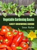 Vegetable Gardening Basics 8e6a81e3-2f33-4f71-80cf-ea8c161a9622