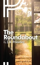 The Roundabout by J.B. Priestley