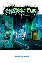 Cross-out: An Urban Thriller by Roger Cannon