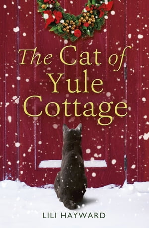 The Cat of Yule Cottage A Magical Tale of Romance,  Christmas and Cats