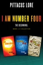 I Am Number Four: The Beginning: Books 1-3 Collection: I Am Number Four, The Power of Six, The Rise of Nine by Pittacus Lore