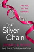 9780007524150 - Primula Bond: The Silver Chain (Unbreakable Trilogy, Book 1) - Buch