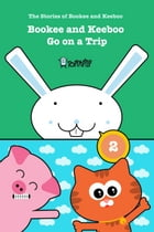 Bookee and Keeboo go on a Trip: The stories of Bookee and Keeboo for first readers by Alfons Freire