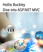 Dive into ASP.NET MVC by Hollie Buckley