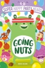 Super Happy Party Bears: Going Nuts Cover Image