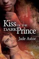 Kiss of the Dark Prince by Jade Astor