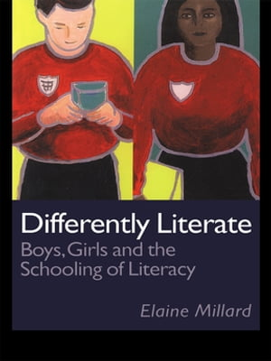Differently Literate Boys,  Girls and the Schooling of Literacy
