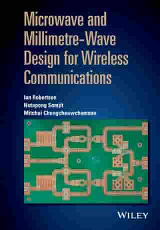 Microwave and Millimetre-Wave Design for Wireless Communications by Ian Robertson